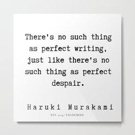 67  |  Haruki Murakami Quotes | 190811 Metal Print