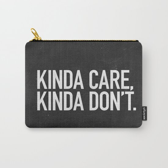 Kinda Care, Kinda Don't Carry-All Pouch