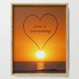 Love is everything Serving Tray