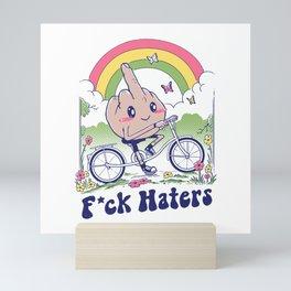 F*ck the Haters Mini Art Print