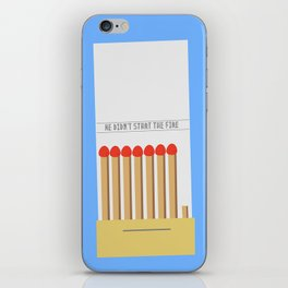 We didn't start the fire iPhone Skin