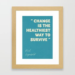 Karl Lagerfeld on change, inspirational quote, life, survive, move on, getting over Framed Art Print