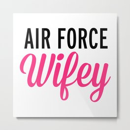 Air Force Wifey Quote Metal Print