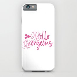 Hello Gorgeous Pretty Pink iPhone Case