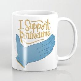 I Support Perineums Coffee Mug