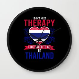 No Therapy just Thailand Wall Clock