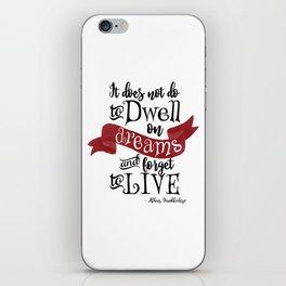 Dwell on Dreams iPhone Skin