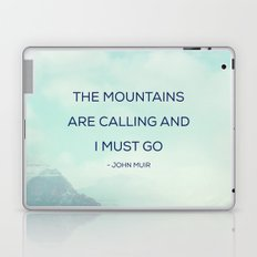 The Mountains Are Calling and I must go Laptop & iPad Skin