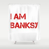 banksy Shower Curtains featuring I am Banksy by PupKat