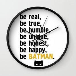 BE REAL - BE TRUE - BE MANBAT Wall Clock