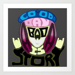 Bad Day is a Good Story  Art Print