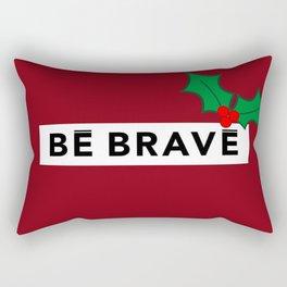 BE BRAVE Christmas Collection Rectangular Pillow