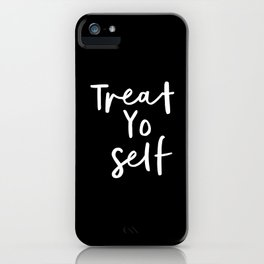 Treat Yo Self black-white contemporary minimalist typography poster home wall decor bedroom iPhone Case