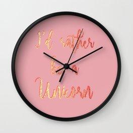 ROSE GOLD I'D RATHER BE A UNICORN SCRIPT PRINT Wall Clock