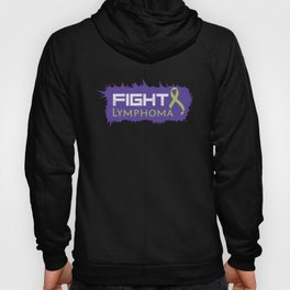 Fight Lymphoma for Fighters/Survivors- Motivation Hoody
