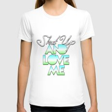 SHUT UP AND LOVE ME © AQUA LIMITED EDITION Womens Fitted Tee White SMALL