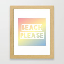 Beach Please - Rainbow Ombre Framed Art Print