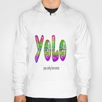 yolo Hoodies featuring YoLo by  Alexia Miles photography