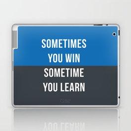Sometimes You Win Sometimes You Learn Laptop & iPad Skin