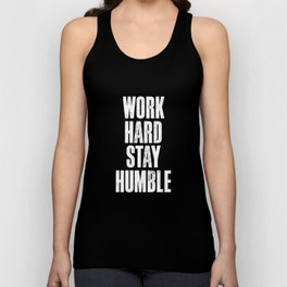 Work Hard, Stay Humble black and white monochrome typography poster design home decor bedroom wall Unisex Tank Top