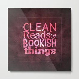 Clean Reads & Bookish Things - CRBB Motto - Valentine Metal Print