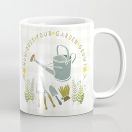 How Does Your Garden Grow? Coffee Mug