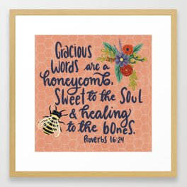 Proverbs 16:24 - Sweet to the Soul Framed Art Print