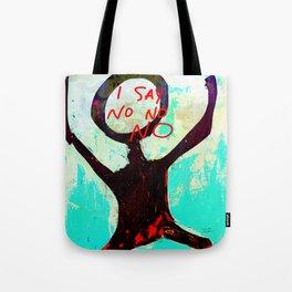 I SAY NO NO NO Tote Bag