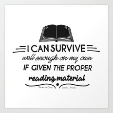 I can survive well enough on my own Art Print