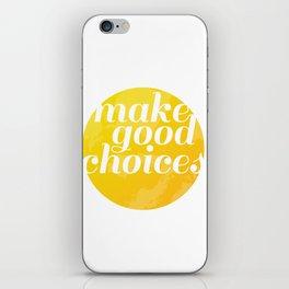 Make Good Choices iPhone Skin