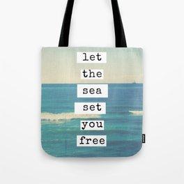 Let the sea set you free Tote Bag