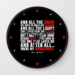 """And all the roads... """"Oasis Wonderwall"""" Wall Clock"""