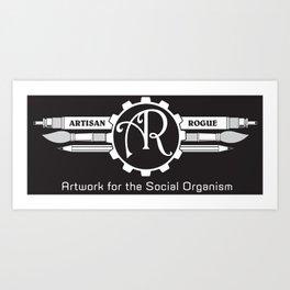 Artisan Rogue - Artwork for the Social Organism Art Print
