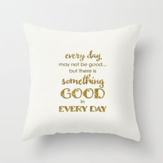 Every day- Gold glitter Typography on white backround Throw Pillow