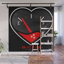 Ran Out Of Love Wall Mural