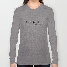 Day Drinker Established 2020 Humorous Minimal Typography Long Sleeve T-shirt
