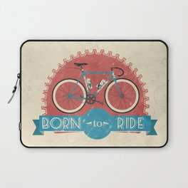 Born to Ride Laptop Sleeve