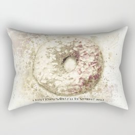 I Donut Know What I'll Do Without You Rectangular Pillow