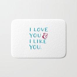 I love you & I like you -- Blue Bath Mat