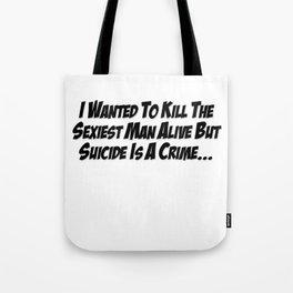 Sexiest Man Alive Tote Bag
