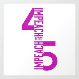 RESIST / IMPEACH 45 Art Print