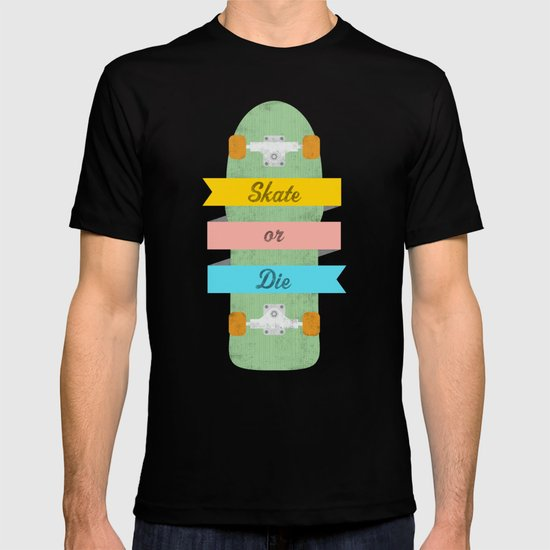 Skate or Die. T-shirt
