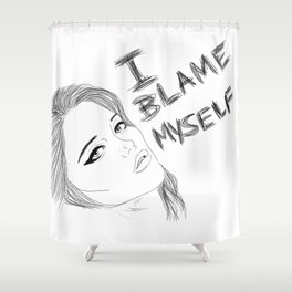 I blame myself Shower Curtain