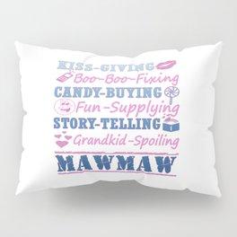 I'M A PROUD MAWMAW! Pillow Sham