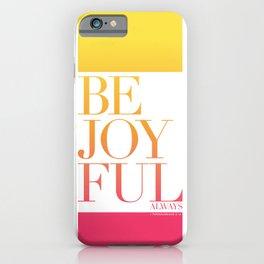Be Joyful Always iPhone Case