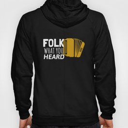 Folk What You Heard Accordion Folk Music  Hoody