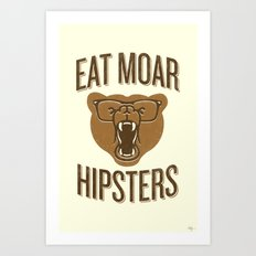 Eat Moar Hipsters Art Print