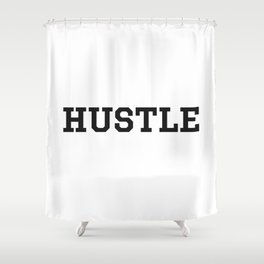 Hustle - Motivation Shower Curtain