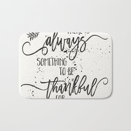 Always something to be thankful for Bath Mat