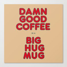 Damn Good Coffee In A Big Hug Mug (Twin Peaks X True Detective) Canvas Print